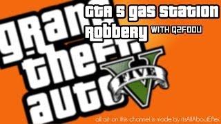 gta 5 gas station robbery - gta 5 robberys