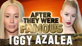 IGGY AZALEA | AFTER They Were Famous