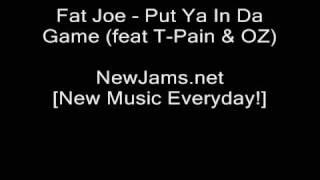 Fat Joe Put Ya In Da Game (feat T-Pain & OZ) NEW 2009