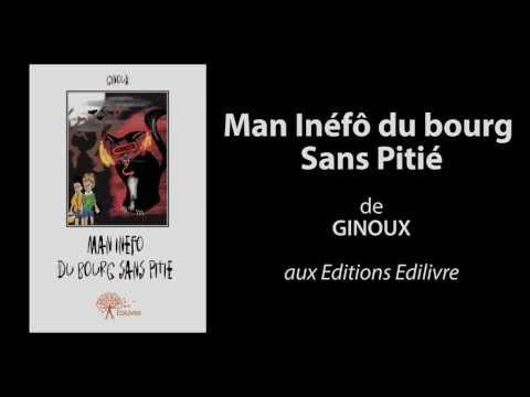 Bande annonce de Man Inéfô du bourg Sans Pitié aux Editions Edilivre