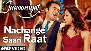 junooniyat trailer, junooniyat, Pulkit Samrat, Yami Gautam, nachange saari raat video song