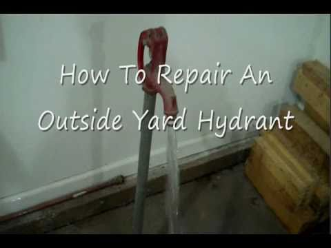 How To Repair An Outside Yard Hydrant Youtube