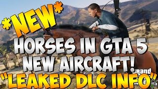"GTA 5 DLC Horses & New Aircraft! Possible DLC! ""GTA 5"