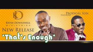 [Kevin Downswell - Thats Enough ft. Prodigal Son] Video