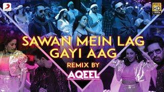 Sawan Mein Lag Gayi Aag (Remix) DJ Aqeel Video HD Download New Video HD