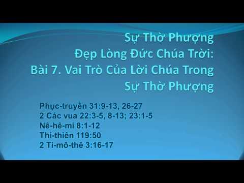 Su Tho Phuong That- Vai Trò Của Lời Chúa Trong Sự Thờ Phượng (Bài 07) - MS Nguyễn Phi Hùng