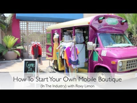 How To Start Your Own Mobile Boutique In The Industry