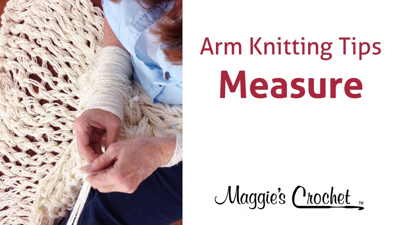 Arm Knitting Techniques : Maggie s arm knitting tips easy measuring long tail for