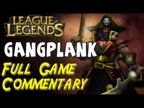 Gangplank Full Game Commentary - League of Legends