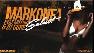 Markone1 Ft Arssura & dj Gore ( Salut ) Official Sound Track 2014