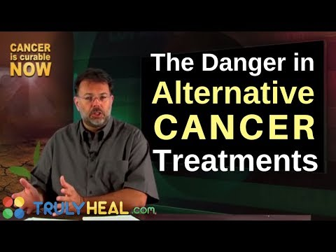The Danger In Alternative Cancer Treatment with Cancer Is Curable Now
