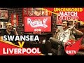 Swansea v Liverpool Uncensored Match Build Up Show