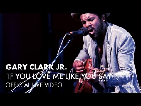 Gary Clark Jr. - If You Love Me Like You Say (The Foundry Two Piece) [Live]
