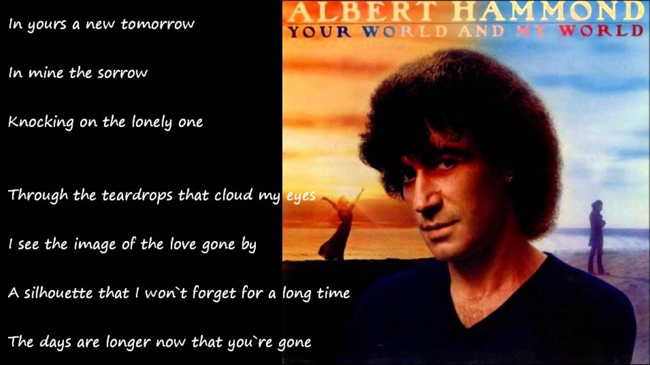 Songtext von Albert Hammond - Your World and My World Lyrics