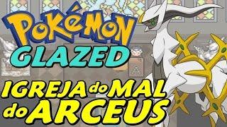 Pokémon Glazed (Detonado Parte 35) IGREJA Do MAL Do
