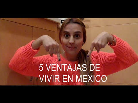 5 VENTAJAS DE VIVIR EN MEXICO