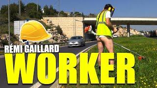 Remi Gaillard - Worker