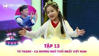 Biệt tài tí hon   tập 13: ca nương 7 tuổi Tú Thanh diễn Xúy Vân giả dại hay không thua gì người lớn