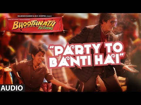 Bhoothnath Returns Party Toh Banti Hai Full Song (Audio) | Amitabh Bachchan, Parth Bhalerao