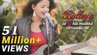 Bulleya - Female Cover Version by @VoiceOfRitu | Ae Dil Hai Mushkil | Karan Johar