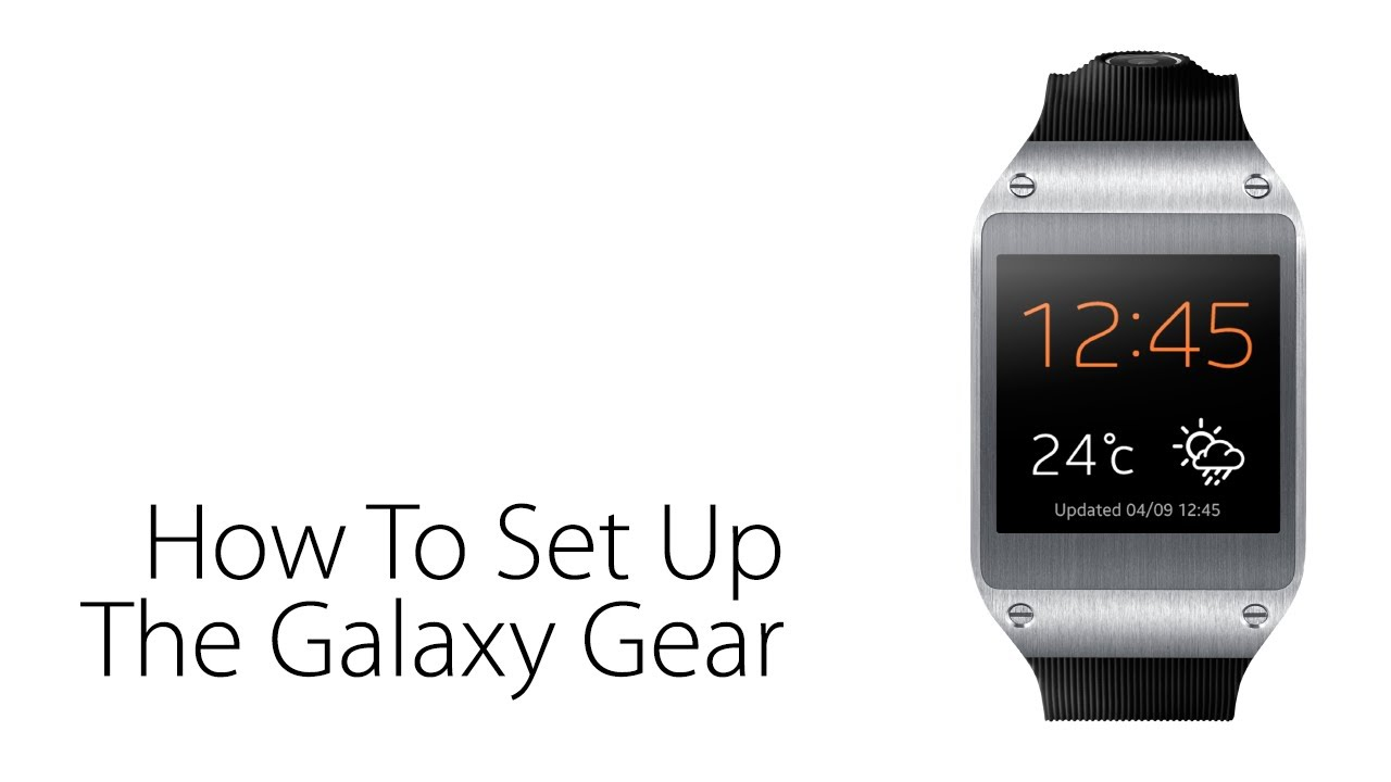 How to set up the samsung galaxy gear youtube