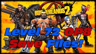 Borderlands 2 Level 72 Over Power 8 Character Save