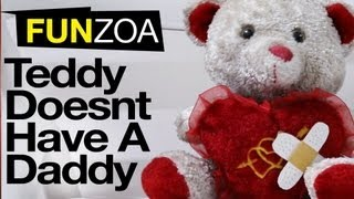 Teddy Doesn't Have A Daddy, Funny Teddy Song Video