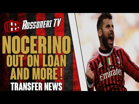 Nocerino out on loan and more ! | AC Milan Transfer News | (03/07/2014)