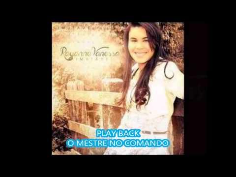 PLAY BACK® RAYANE VANESSA® O MESTRE NO COMANDO ®