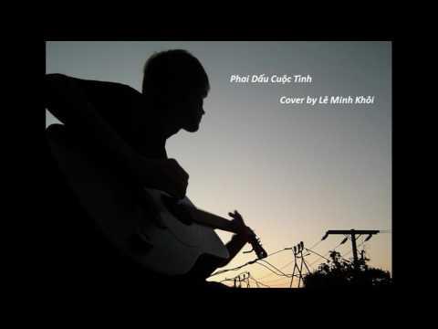 Phai Dấu Cuộc Tình cover by Lê Minh Khôi
