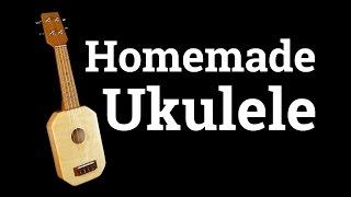 How To Make a Homemade Ukulele
