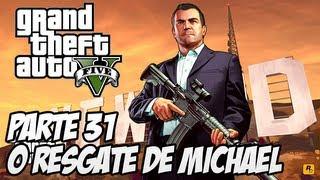 GTA V Parte 31 : O Resgate De Michael