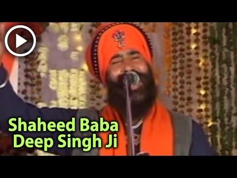 Shaheed Baba Deep Singh Ji ( G.Tarsem Singh Ji  Moranwali  International Gold Medalist Dhadi Jatha )