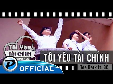 [ MV ] Tôi Yêu Tài Chính - Tee ft. 3C [HD]