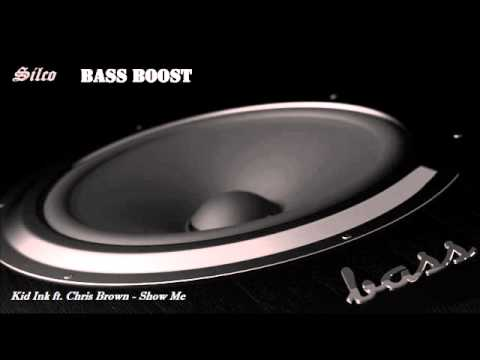 Kid Ink ft. Chris Brown - Show Me [BASS BOOSTED]