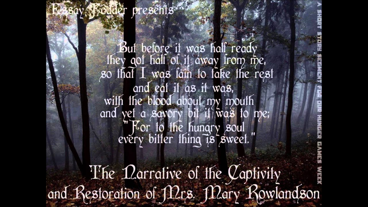 a personal account on the captivity and restoration of mrs mary rowlandson Full title the sovereignty and goodness of god, also known as a narrative of the captivity and removes of mrs mary rowlandson, also known as.