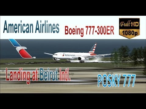 ✈[FSX HD]✈ American Airlines B777-300ER Landing at Beirut