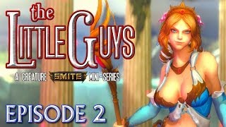 The Little Guys Ep2 - A Creature SMITE Machinima Mini-Series