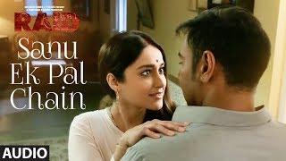 Sanu Ek Pal Chain Full Audio | Raid | Ajay Devgn | Ileana D'Cruz| Tanishk B | Rahat Fateh Ali Khan