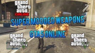 GTA 5 Online Super Modded Weapons! (GTA 5 Mods/Hacks PS3