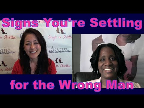 Signs You're Settling for the Wrong Man - Dating Advice for Women