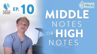 "Ep. 10 ""Middle Notes or High Notes""- Voice Lessons To The World"
