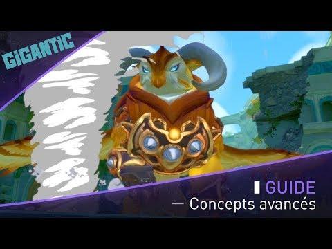 Gigantic : Les concepts avancés