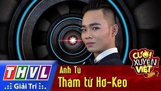 THVL | Cười xuyên Việt 2016 - Tập 11: Thám tử Hơ-Keo - Anh Tú