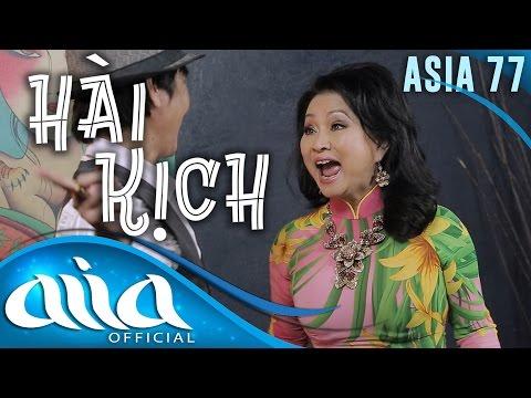«HÀI KỊCH : ASIA 77» Đường Vào Nghệ Thuật - Trang Thanh Lan, Lê Huỳnh