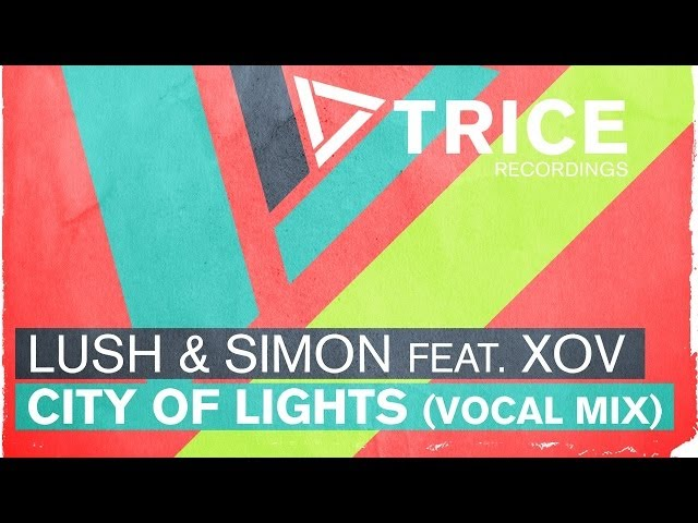 Lush & Simon feat. XOV - City Of Lights