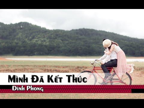 Mình Đã Kết Thúc - Đình Phong [Video Lyrics / Kara]