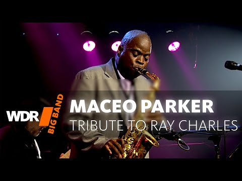 Maceo Parker feat. by WDR BIG BAND: A Tribute To Ray Charles | Full Concert