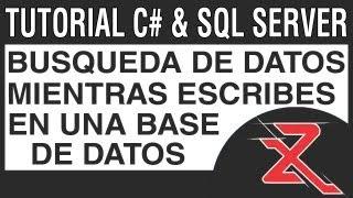 Buscar Mientras Escribes En Una Base De Datos Con C# Y SQL