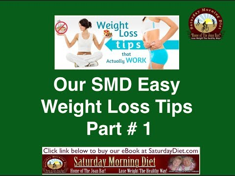 Our SMD Easy Weight Loss Tips Part # 1 on JOANBARS